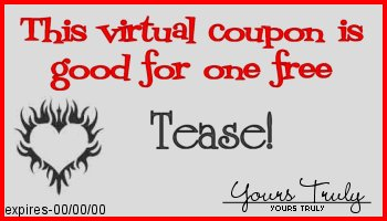 This coupon entitles you to one free tease