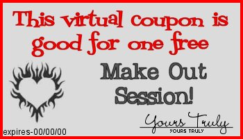 This coupon entitles you to one free make out session