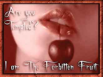 Are you tempted? I am the forbidden fruit