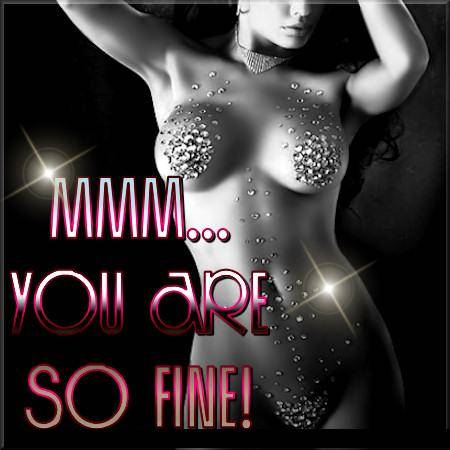 mmm... you are so fine!