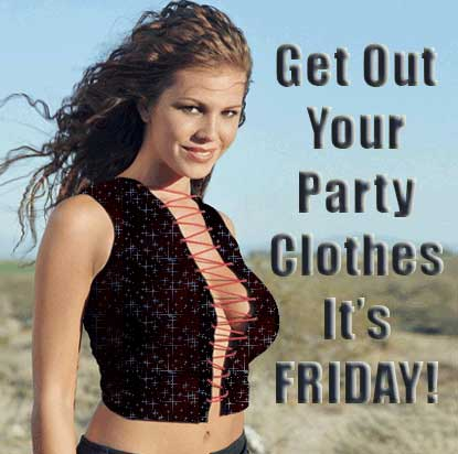 Get out your party clothes it's Friday