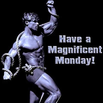 Have a Magnificent Monday