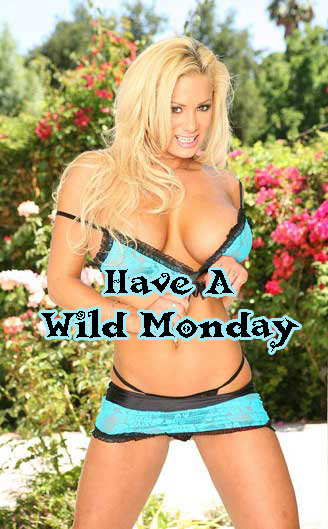 Have a wild Monday