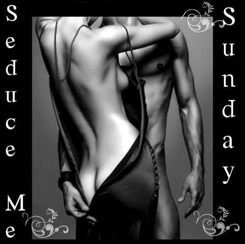 Seduce Me Sunday