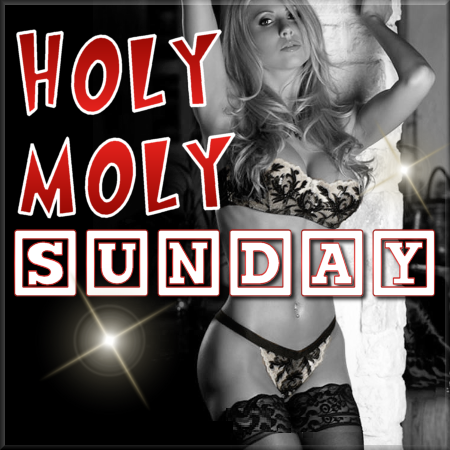 Holy Moly Sunday