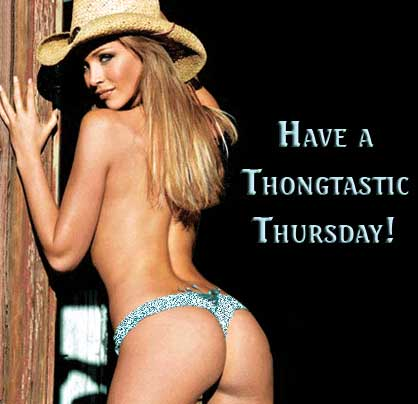 Have a thongtastic Thursday!