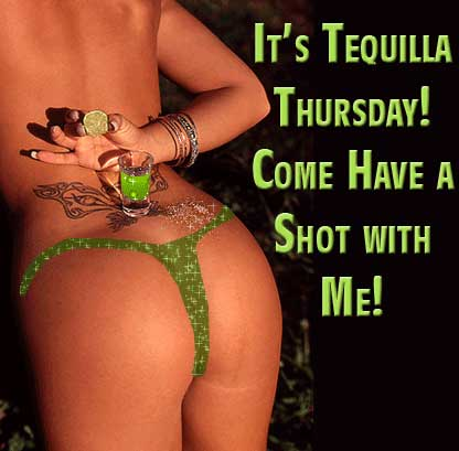 It's tequilla Thursday! Come have a shot with me!