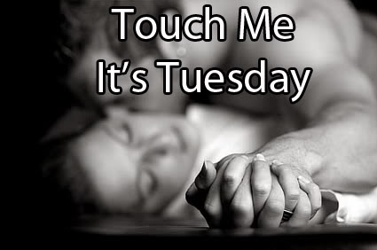 Touch Me It's Tuesday