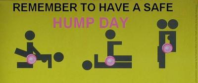 Remember to have a safe hump day