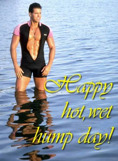 Happy Hot, Wet Hump Day