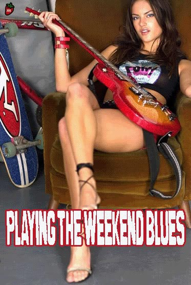 playing the weekend blues