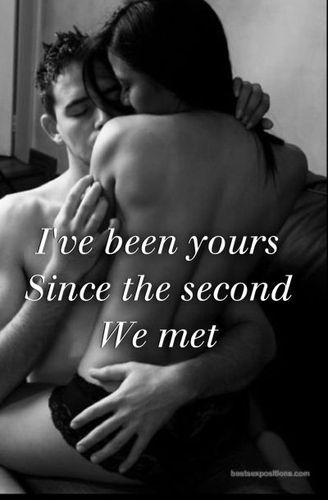 I've been yours since the second we met