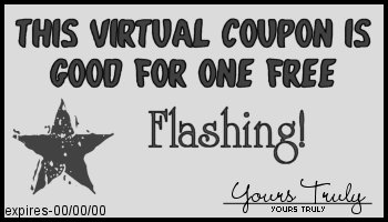 This coupon entitles you to one free flashing