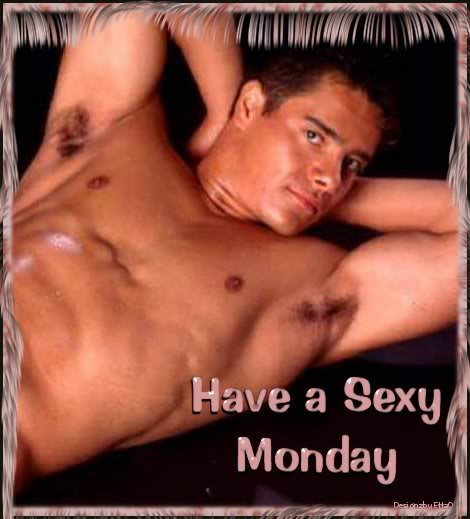 Have a sexy Monday