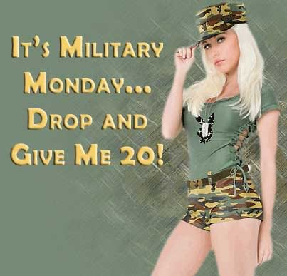 It's military Monday... drop and give me 20