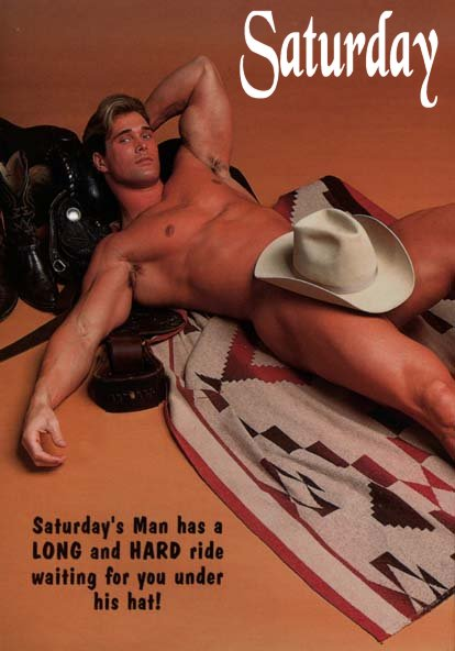 Saturday's Man has  LONG and HARD ride waiting for you under his hat!