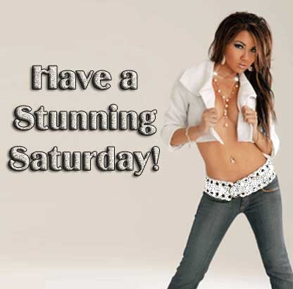 Have a stunning Saturday!
