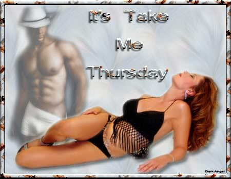 It's take me Thursday