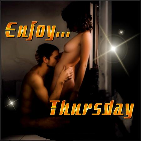Enjoy... Thursday