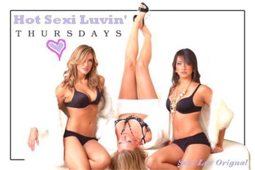 Hot Sexi Luvin' Thursdays