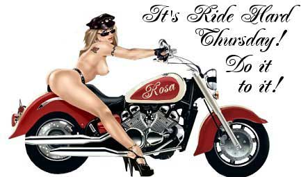 It's ride hard Thursday! Do it to it!