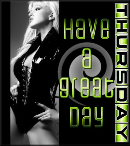 Have a great day Thursday