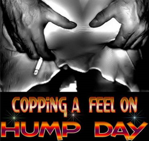 Copping a feel on Hump Day