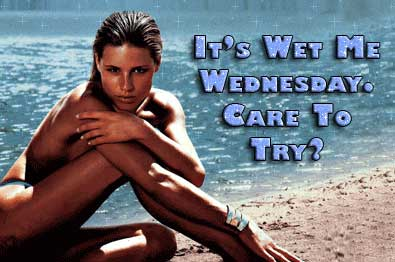 It's wet me wednesday. Care to try?
