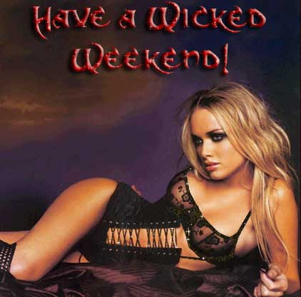 have a wicked weekend