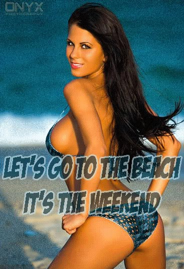 let's go to the beach it's the weekend